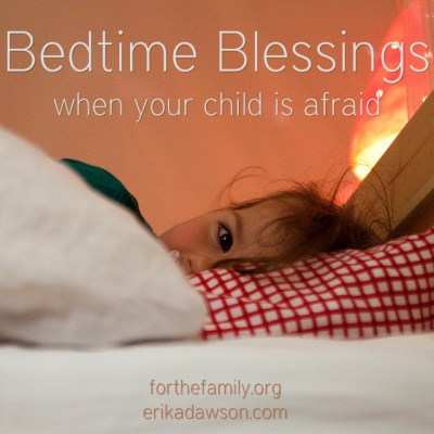bedtime blessings for when your child is afraid