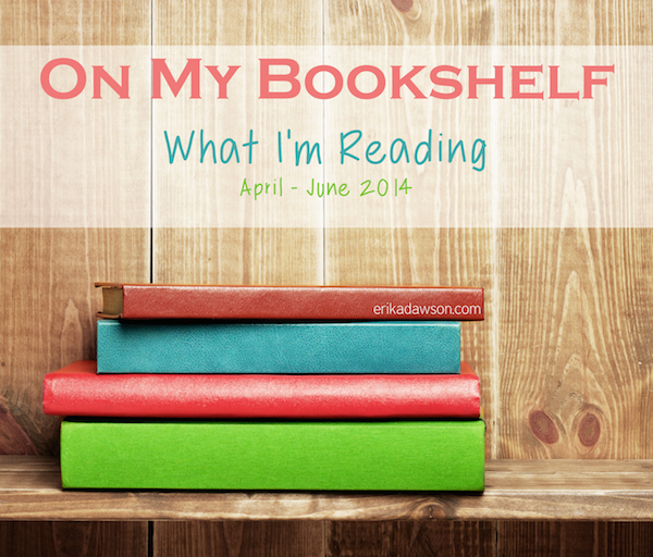 On My Bookshelf: What I'm #Reading {April - June 2014} #books #booklists