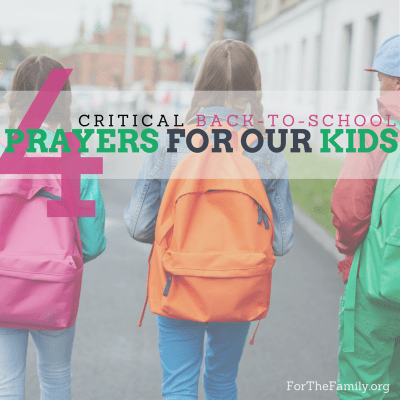 4 prayers to pray for our kids as they head back to school this year