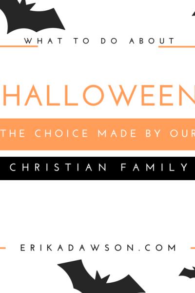 Halloween :: The Choice Our Christian Family Has Made