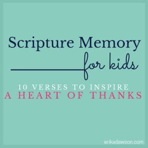 Scripture Memory for Kids :: 10 Verses to Inspire a Heart of THANKS!!