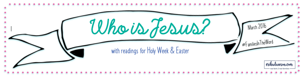 Who Is Jesus? A Bible reading plan for FAMILIES!!