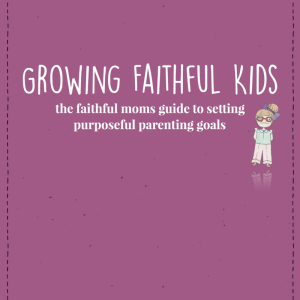 Growing Faithful Kids Mini Course is SO HELPFUL for parents!!!
