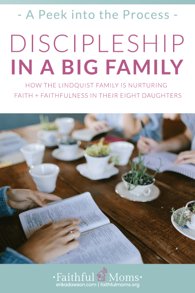 Discipleship in the Lindquist Family :: A Peek into the Process