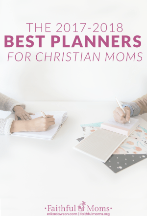 THE BEST planners for Christian moms /// LOVE THIS LIST!!