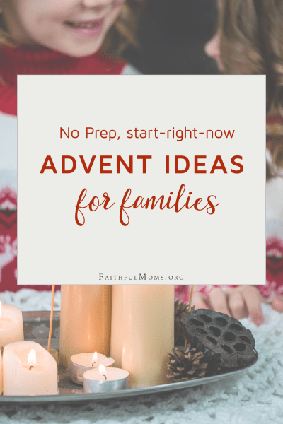 No-Prep, start right now, Advent Ideas for Families