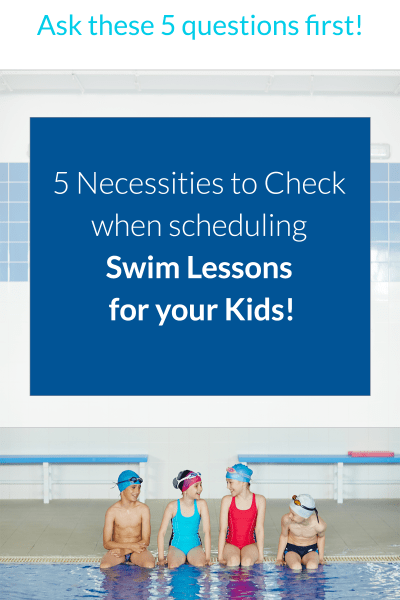 Make sure to check these FIVE things before scheduling swim lessons for your kids!!