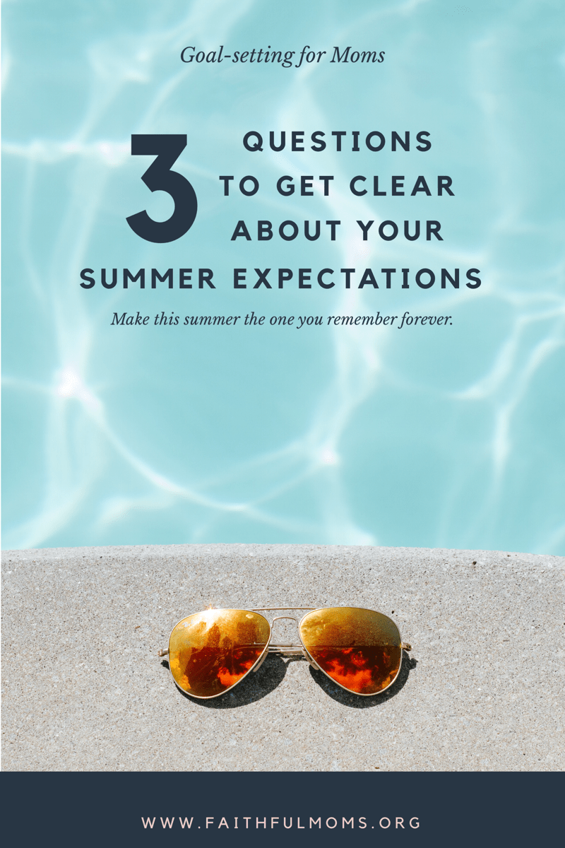 goal setting for moms!! How to clarify your summer expectations