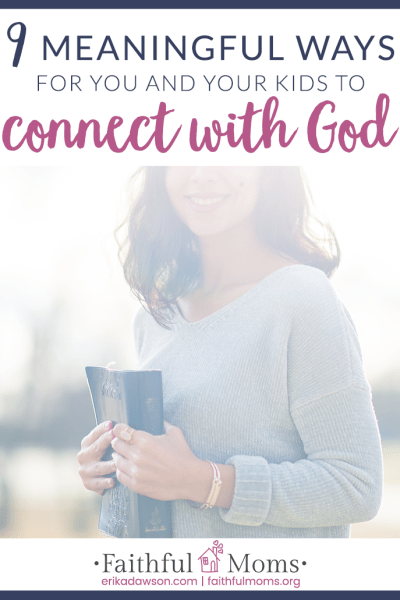 9 Meaningful Ways to Connect with God