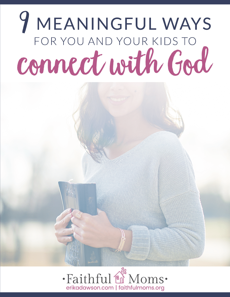 Meaningful Ways for you and your kids to connect with God