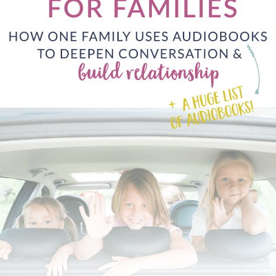 a huge list of audiobooks to connect with your kids and open up meaningful conversation!!