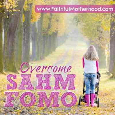 Overcome SAHM FOMO and Embrace your Call
