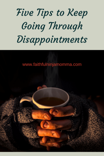 Keep going through disappointments