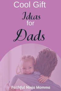 Cool Gift Ideas for Dad