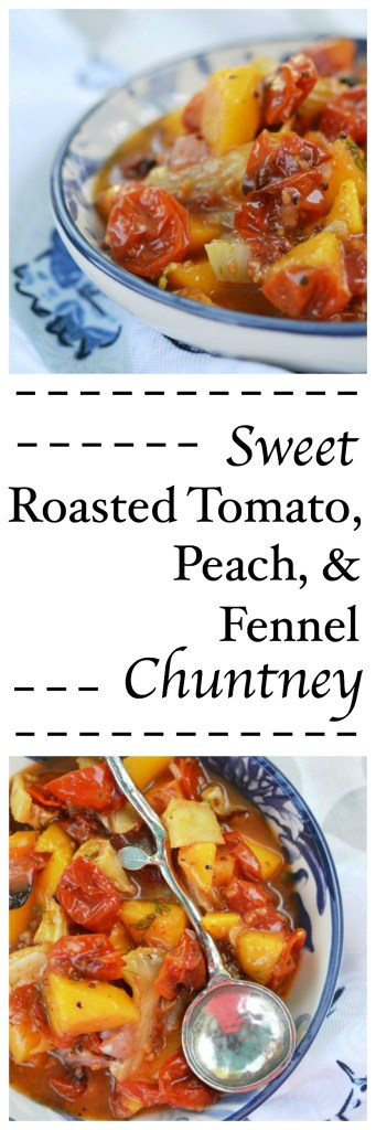 Roasted tomatoes and fennel pair perfectly with fresh peaches and a dijon vinaigrette to make a sweet chutney perfect for serving over pork or fish.