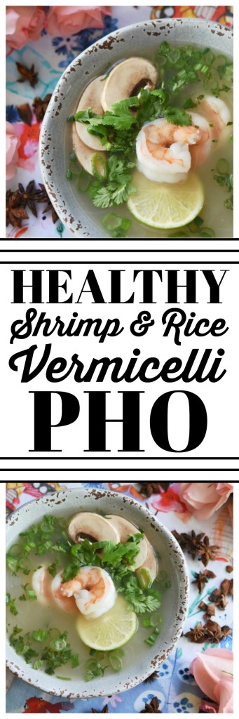 Healthy Shrimp & Rice Vermicelli Pho - This healthy rice vermicelli pho is packed with shrimp flavor and topped with cilantro, scallions, mushrooms, and fresh lime juice.