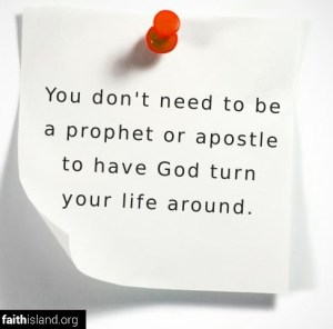 You don't need to be a prophet or apostle - Faithisland