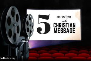 5 movies with a Christian message