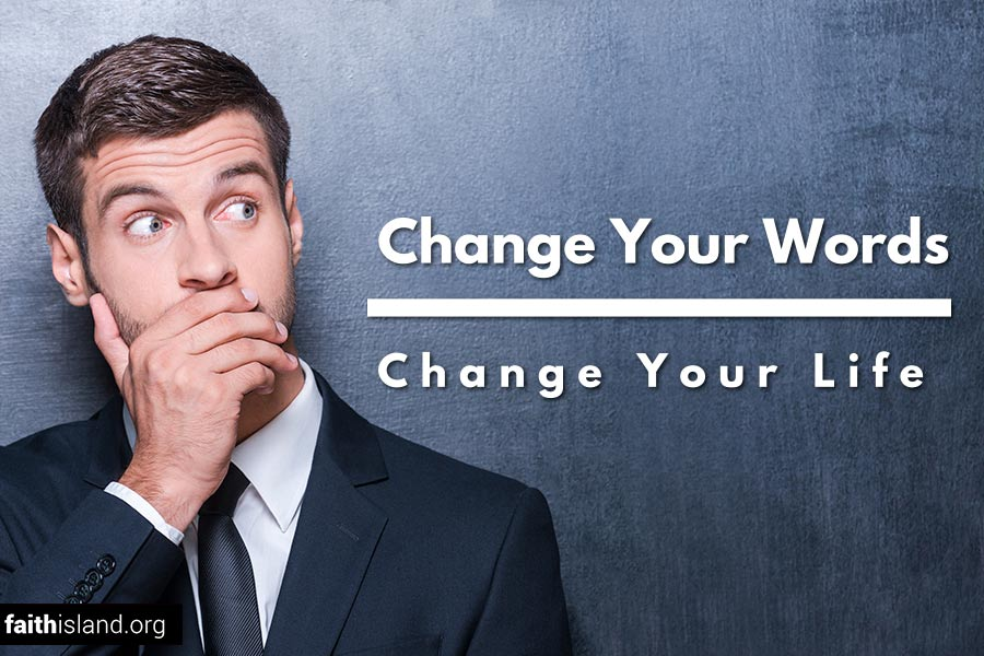 Change your words change your life