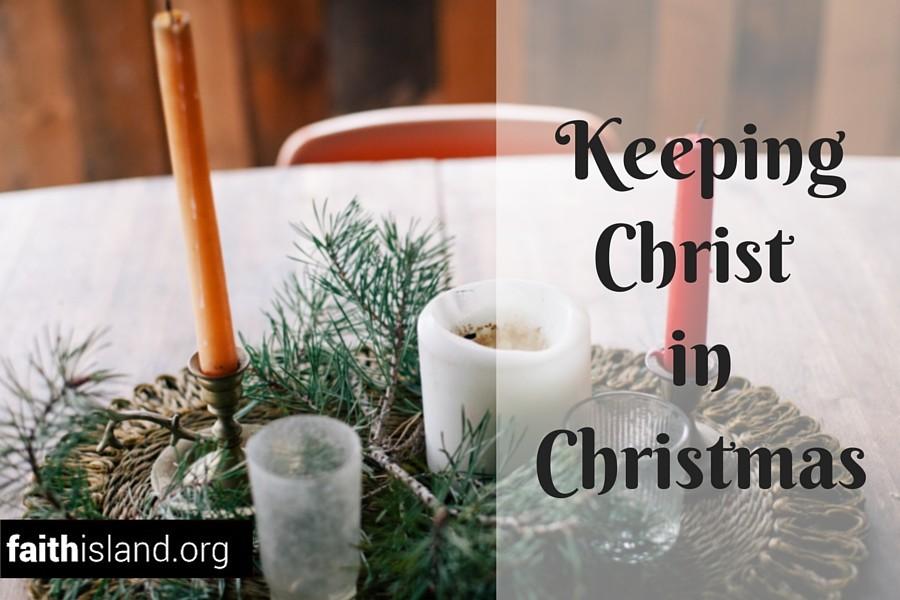 Keeping Christ in Christmas | Faith Island