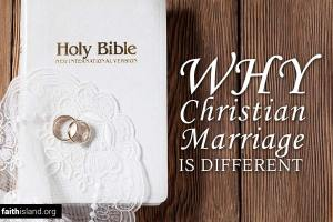 Why Christian marriage is different