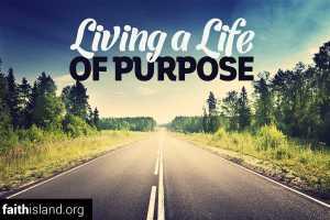Living a life of purpose