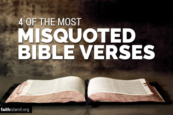 4 of the most misquoted Bible verses