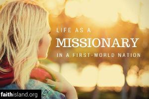 Life as a Missionary in a First-World Nation