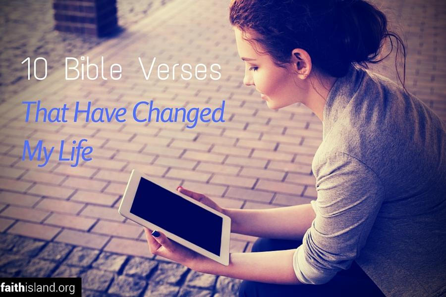 10 Bible Verses that have Changed my Life | Faith Island