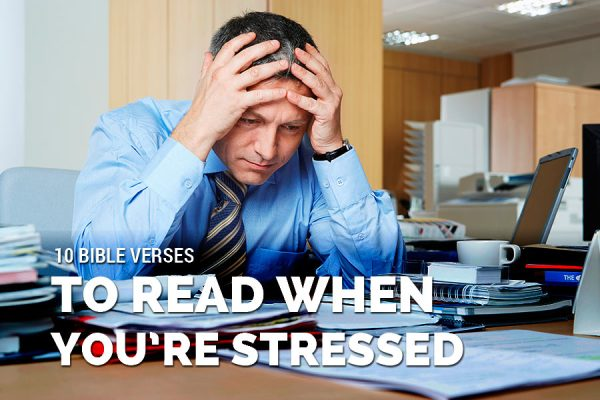 10 Bible verses to read when you're stressed