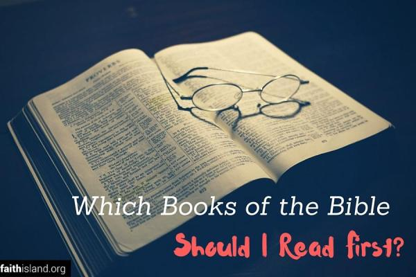 Which Books of the Bible Should I Read First?