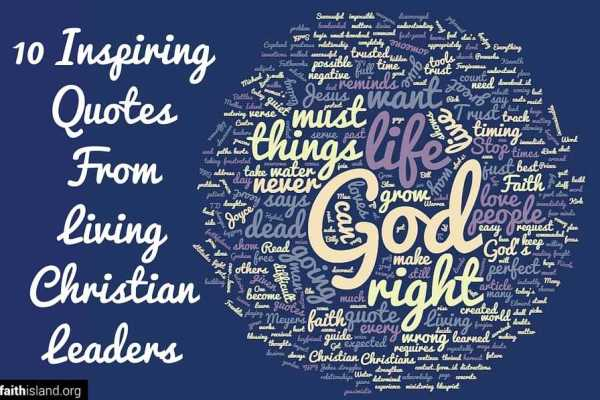 10 inspiring quotes from living Christian leaders
