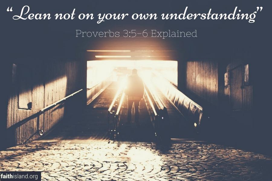Lean not on your own understanding