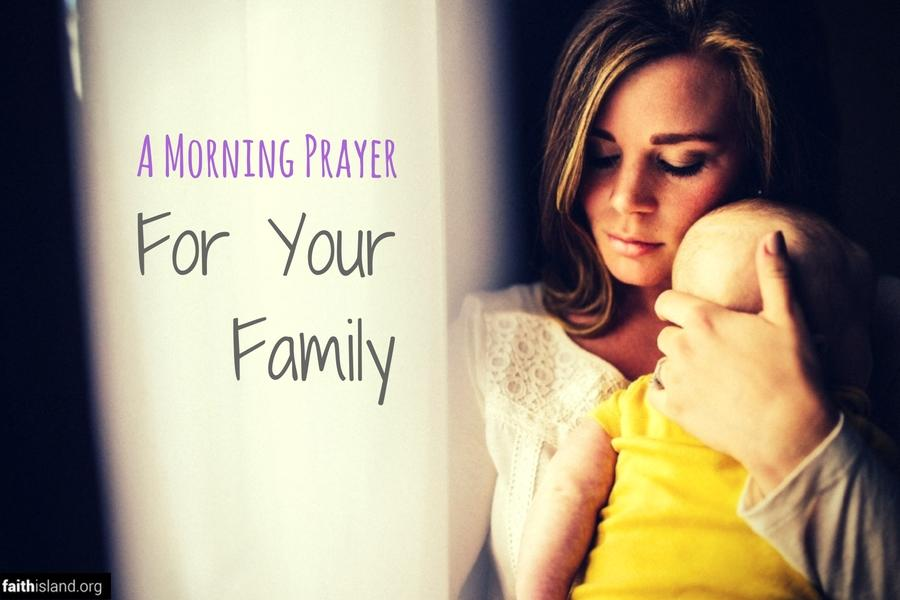 A Morning Prayer for Your Family