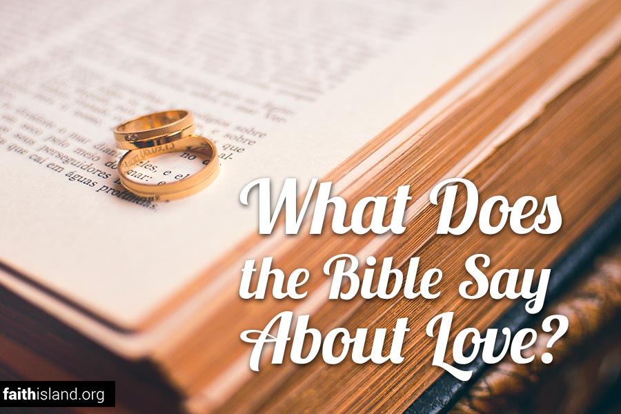 What does the Bible say about love?