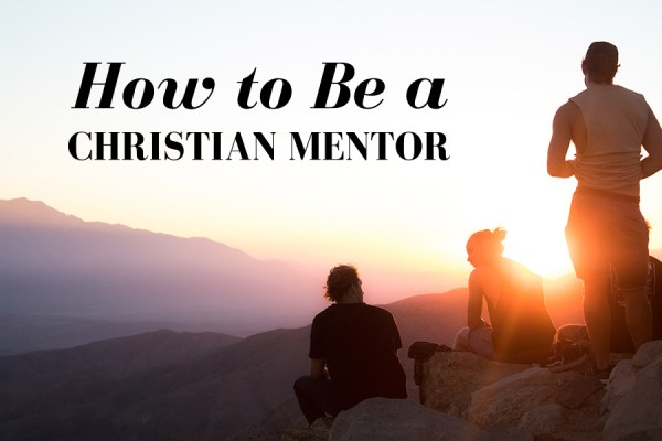 How to be a Christian mentor