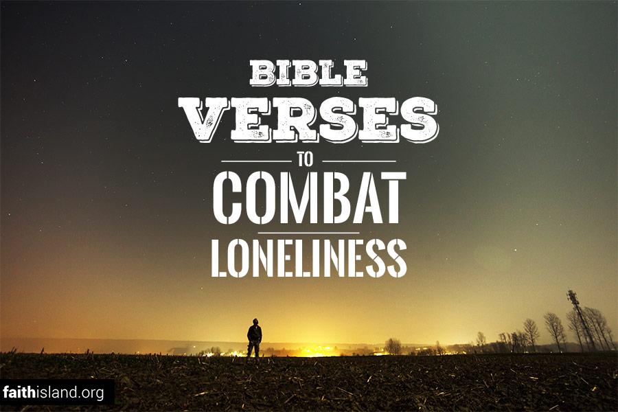 Bible Verses to Combat Loneliness
