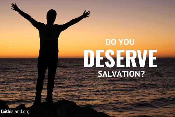 Do you deserve salvation?
