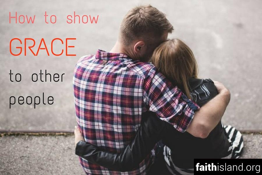 How to show grace to other people