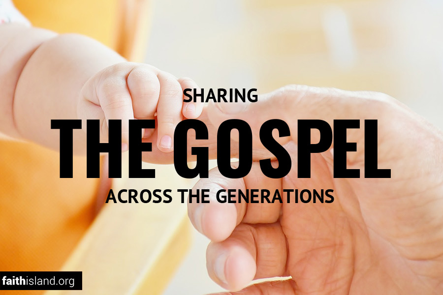 Sharing the gospel across the generations