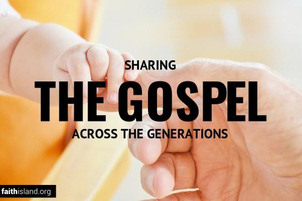 Sharing the gospel across the generations