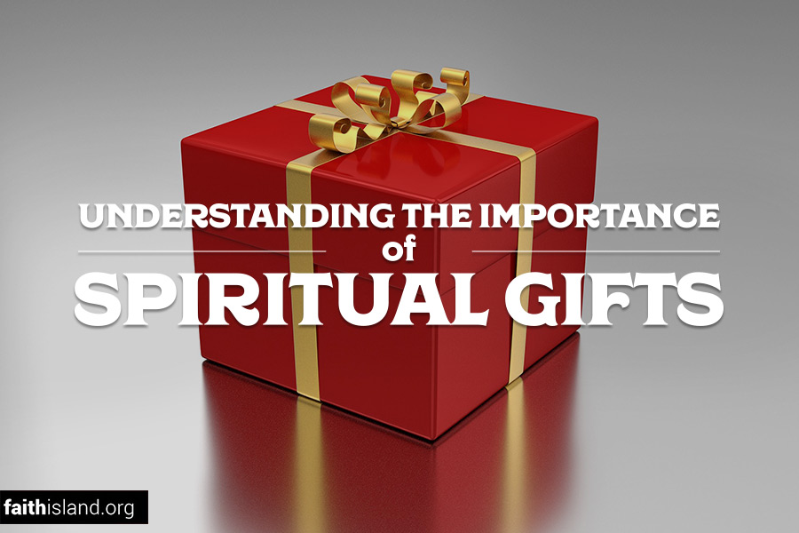 Understanding the Importance of Spiritual Gifts