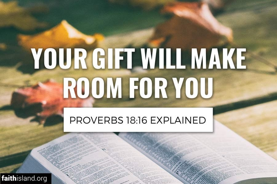 Your Gift Will Make Room for You  Proverbs 1816