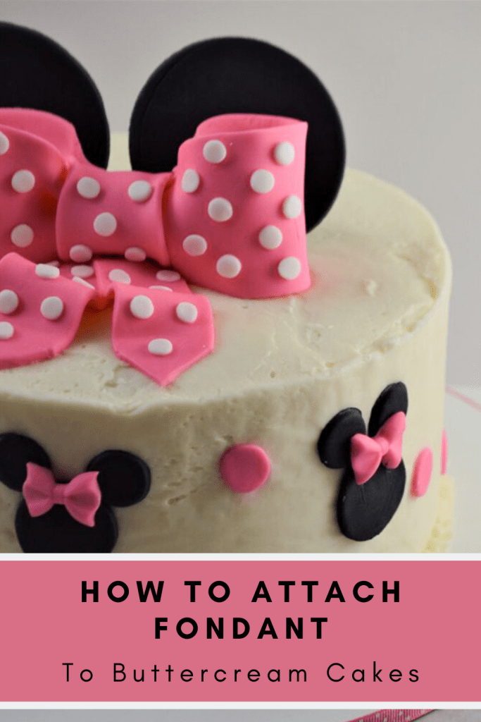 how to attach fondant to buttercream cakes