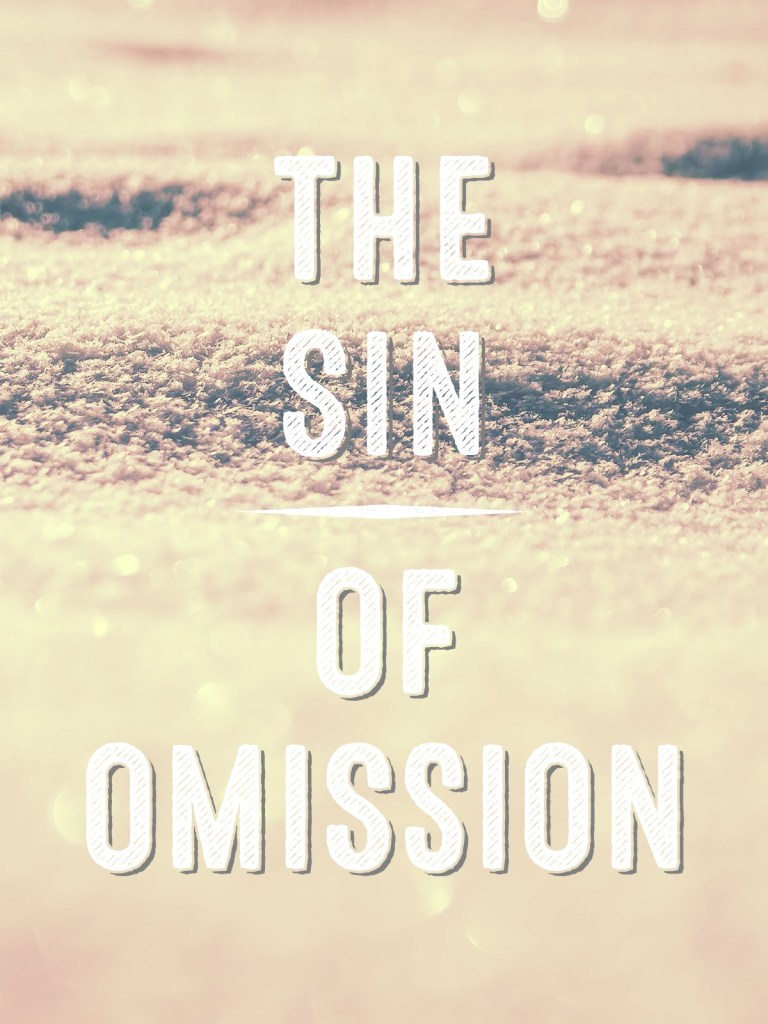 The Sin Of Omission