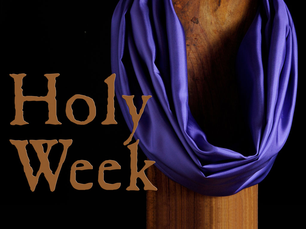 Experience Holy Week