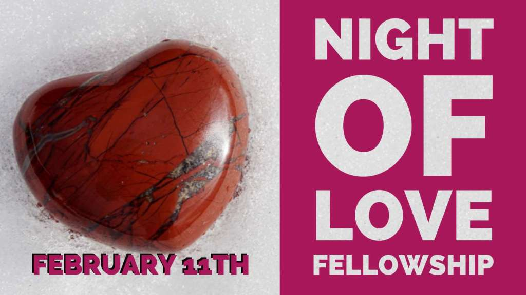 Faithwalk Harvest Center - NIGHT OF LOVE FELLOWSHIP