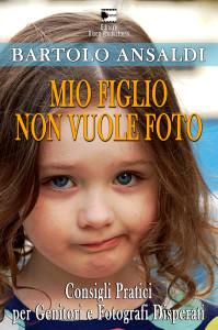 Mio Figlio Non Vuole Foto, di Bartolo Ansaldi