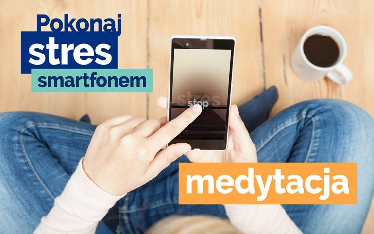 Medytacja i Twój smartfon
