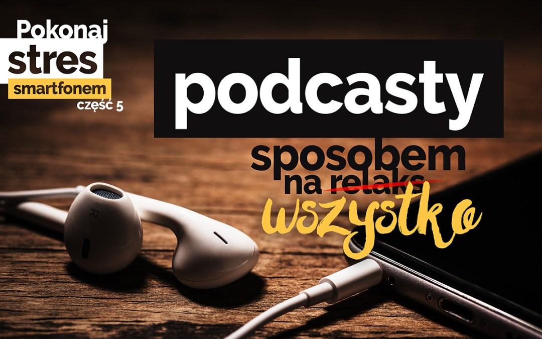 Podcasty i Twój smartfon